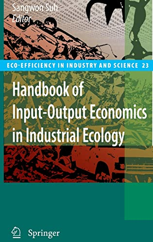9781402040832: Handbook of Input-Output Economics in Industrial Ecology (Eco-Efficiency in Industry and Science)
