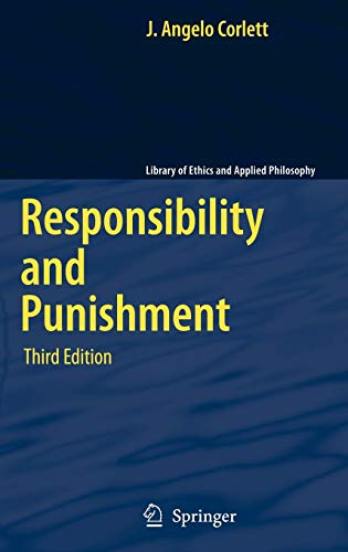 Responsibility and Punishment (Library of Ethics and Applied Philosophy): Corlett, J. Angelo