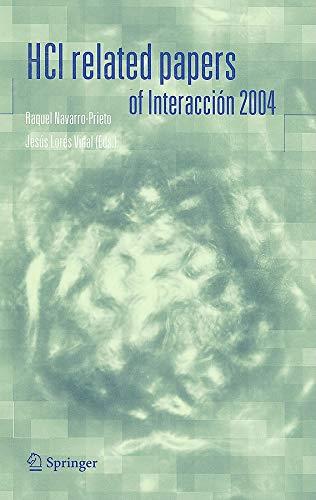 HCI related papers of Interacción 2004: Raquel Navarro-Prieto (Editor), Jesús Lorés-Vidal (...