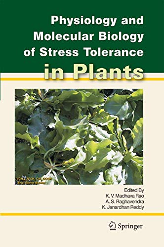 Physiology and Molecular Biology of Stress Tolerance in Plants: Springer