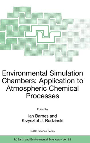 9781402042300: Environmental Simulation Chambers: Application to Atmospheric Chemical Processes (Nato Science Series: IV:)