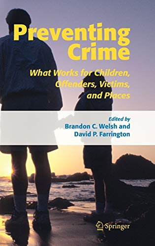 9781402042430: Preventing Crime: What Works for Children, Offenders, Victims and Places