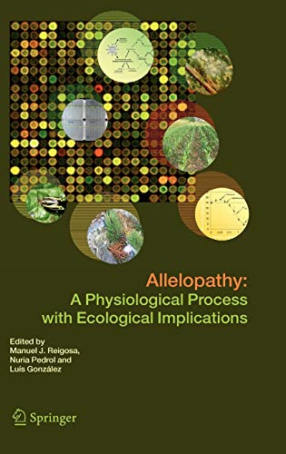 Allelopathy: A Physiological Process with Ecological Implications (Hardback)
