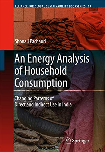 An Energy Analysis of Household Consumption: Changing Patterns of Direct and Indirect Use in India:...