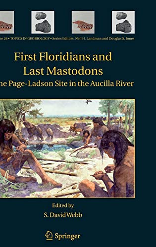 9781402043253: First Floridians and Last Mastodons: The Page-Ladson Site in the Aucilla River (Topics in Geobiology (26))