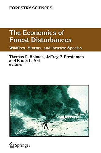 9781402043697: The Economics of Forest Disturbances: Wildfires, Storms, and Invasive Species (Forestry Sciences)