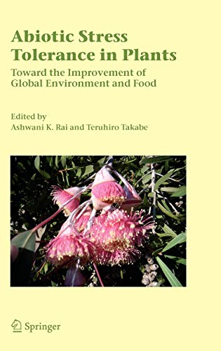 9781402043888: Abiotic Stress Tolerance in Plants: Toward the Improvement of Global Environment and Food