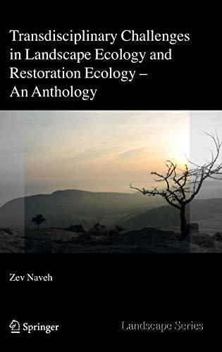 Transdisciplinary Challenges in Landscape Ecology and Restoration Ecology - An Anthology (Landscape...