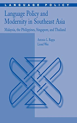 9781402045103: Language Policy and Modernity in Southeast Asia: Malaysia, the Philippines, Singapore, and Thailand