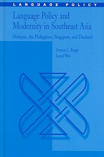 9781402045110: Language Policy and Modernity in Southeast Asia: Malaysia, the Philippines, Singapore, and Thailand