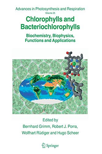 Chlorophylls and Bacteriochlorophylls: Biochemistry, Biophysics, Functions and Applications (...