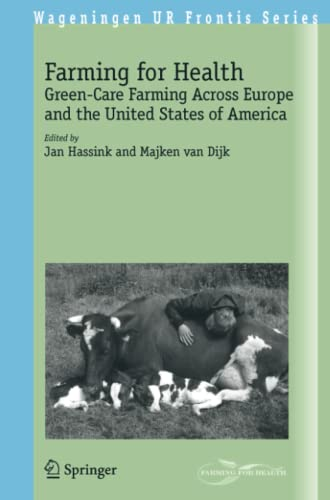 Farming for Health: Green-Care Farming Across Europe and the United States of America (Wageningen ...
