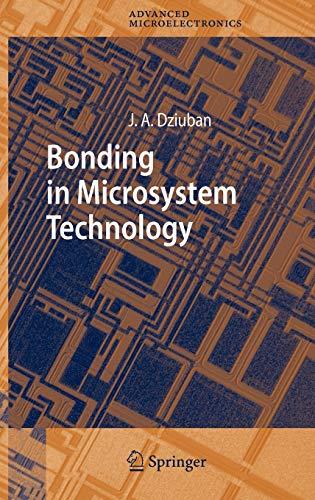 Bonding in Microsystem Technology: Jan A. Dziuban