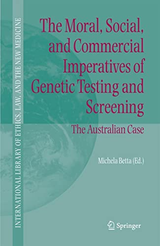 The Moral, Social, and Commercial Imperatives of Genetic Testing and Screening: Michela Betta