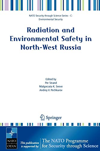 Radiation and Environmental Safety in North-West Russia: Use of Impact Assessments and Risk ...