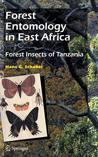Forest Entomology in East Africa: Forest Insects of Tanzania: Hans G. Schabel