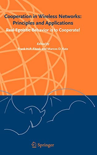 9781402047107: Cooperation in Wireless Networks: Principles and Applications: Real Egoistic Behavior is to Cooperate!