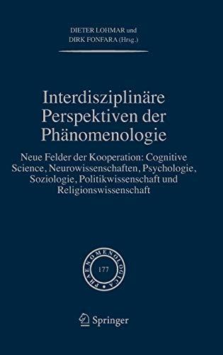 9781402047305: Interdisziplinäre Perspektiven der Phänomenologie: Neue Felder der Kooperation: Cognitive Science, Neurowissenschaften, Psychologie, Soziologie, ... (Phaenomenologica) (German Edition)
