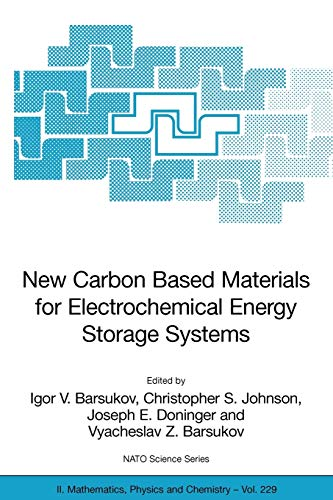 9781402048111: New Carbon Based Materials for Electrochemical Energy Storage Systems: Batteries, Supercapacitors and Fuel Cells (Nato Science Series II:)