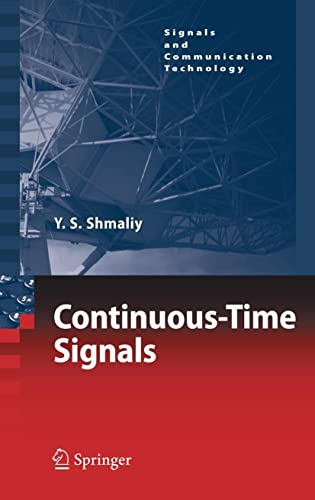 Continuous-Time Signals (Signals and Communication Technology): Shmaliy, Yuriy