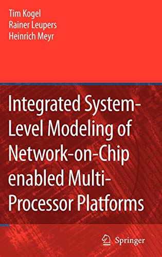 9781402048258: Integrated System-Level Modeling of Network-on-Chip enabled Multi-Processor Platforms
