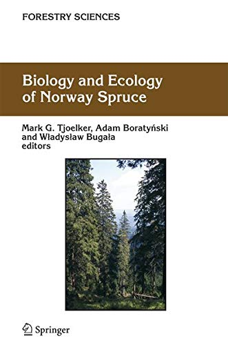 Biology and Ecology of Norway Spruce: Mark G. Tjoelker