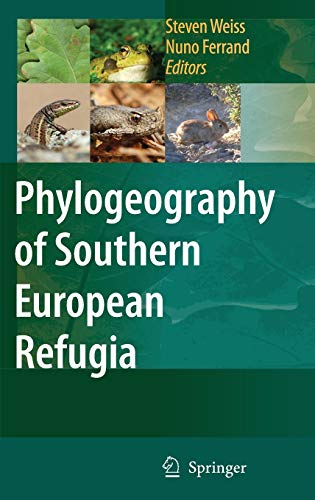 9781402049033: Phylogeography of Southern European Refugia: Evolutionary perspectives on the origins and conservation of European biodiversity