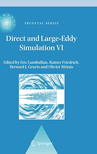 Direct And Large-Eddy Simulation Vi (Ercoftac Series) (V. 6)