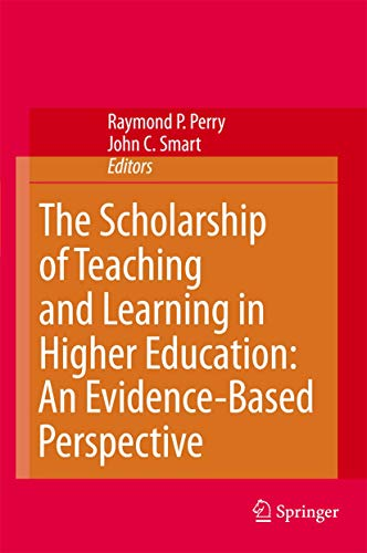 The Scholarship of Teaching and Learning in Higher Education: An Evidence-Based Perspective: ...