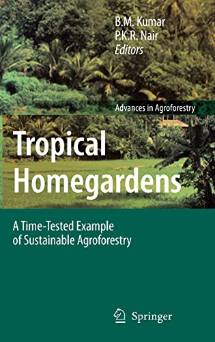 9781402049477: Tropical Homegardens: A Time-Tested Example of Sustainable Agroforestry (Advances in Agroforestry)