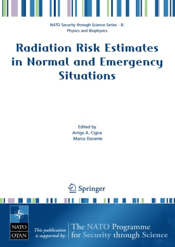 Radiation Risk Estimates in Normal and Emergency Situations (Nato Security through Science Series B...