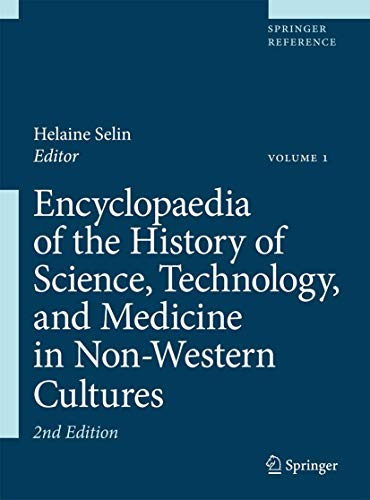 9781402049606: Encyclopaedia of the History of Science, Technology, and Medicine in Non-Western Cultures