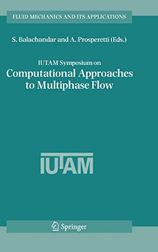 IUTAM Symposium on Computational Approaches to Multiphase Flow: S. Balachandar