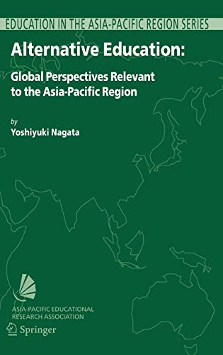 Alternative Education: Global Perspectives Relevant to the Asia-Pacific Region: Yoshiyuki Nagata