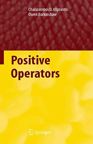 Positive Operators, by Aliprantis: Aliprantis, Charalambos D./ Burkinshaw, Owen