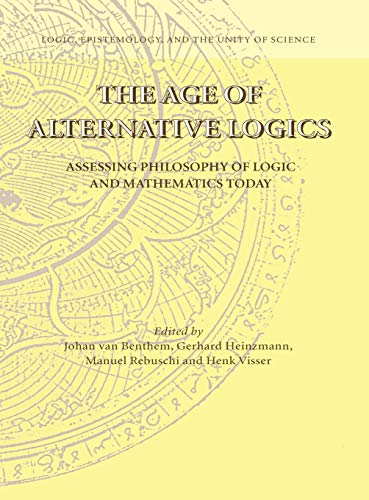 The Age of Alternative Logics Assessing Philosophy of Logic and Mathematics Today Logic, ...