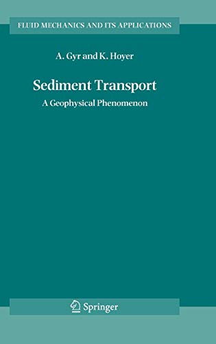 9781402050152: Sediment Transport: A Geophysical Phenomenon (Fluid Mechanics and Its Applications)