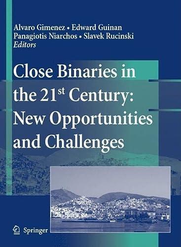 Close Binaries In The 21St Century