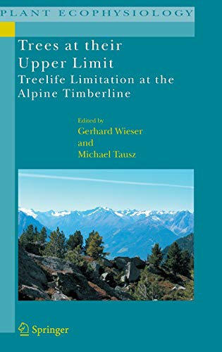 9781402050732: Trees at their Upper Limit: Treelife Limitation at the Alpine Timberline (Plant Ecophysiology)