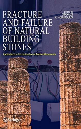 9781402050763: Fracture and Failure of Natural Building Stones: Applications in the Restoration of Ancient Monuments