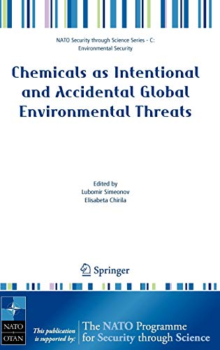 9781402050961: Chemicals as Intentional and Accidental Global Environmental Threats (Nato Security through Science Series C:)
