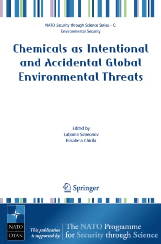 9781402050978: Chemicals as Intentional and Accidental Global Environmental Threats (Nato Security through Science Series C:)
