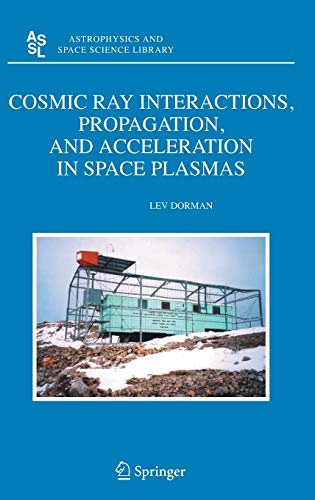 9781402051005: Cosmic Ray Interactions, Propagation, and Acceleration in Space Plasmas (Astrophysics and Space Science Library)