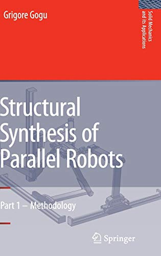 9781402051029: Structural Synthesis of Parallel Robots: Part 1: Methodology (Solid Mechanics and Its Applications)