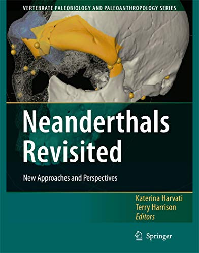 9781402051203: Neanderthals Revisited: New Approaches and Perspectives (Vertebrate Paleobiology and Paleoanthropology)