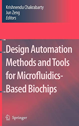 Design Automation Methods and Tools for Microfluidics-Based Biochips: Jun Zeng