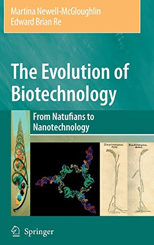 9781402051487: The Evolution of Biotechnology: From Natufians to Nanotechnology