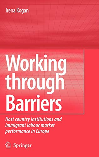 9781402052316: Working Through Barriers: Host Country Institutions and Immigrant Labour Market Performance in Europe