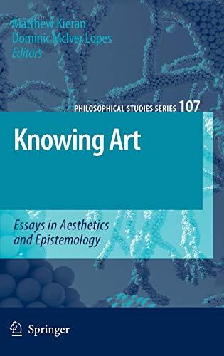9781402052644: Knowing Art: Essays in Aesthetics and Epistemology (Philosophical Studies Series, Vol. 107)