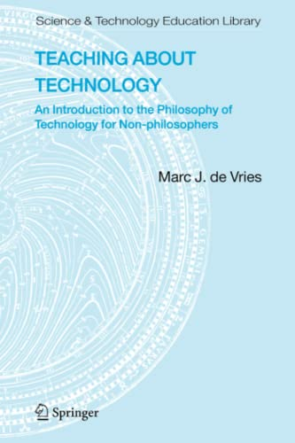 9781402052743: Teaching about Technology: An Introduction to the Philosophy of Technology for Non-philosophers (Contemporary Trends and Issues in Science Education)